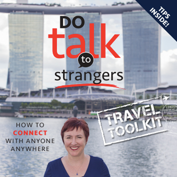 do talk to strangers how to connect with anyone anywhere travel toolkit