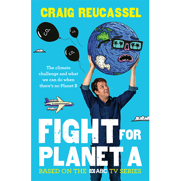 Craig Reucassell presents Fight for Planet A